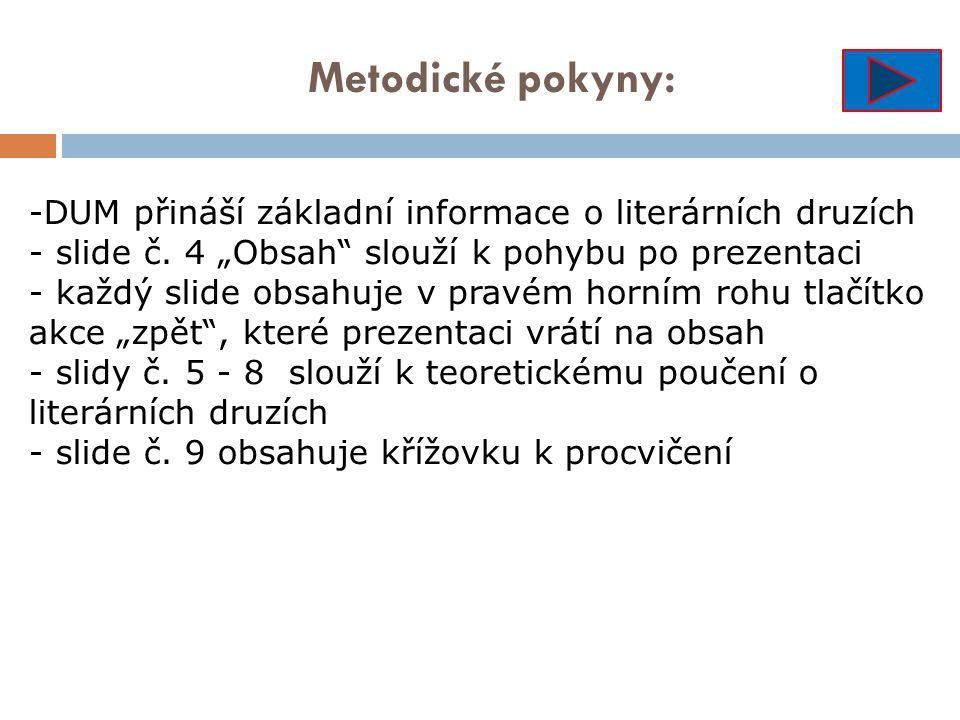 Metodické pokyny: -DUM přináší základní informace o literárních druzích - slide č.
