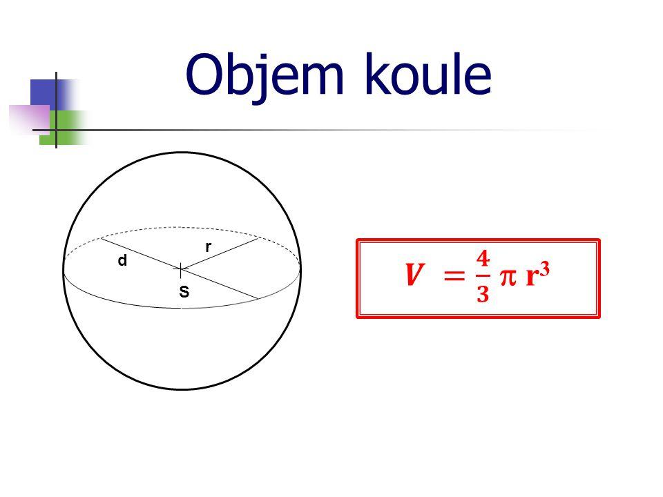 Objem koule S r d