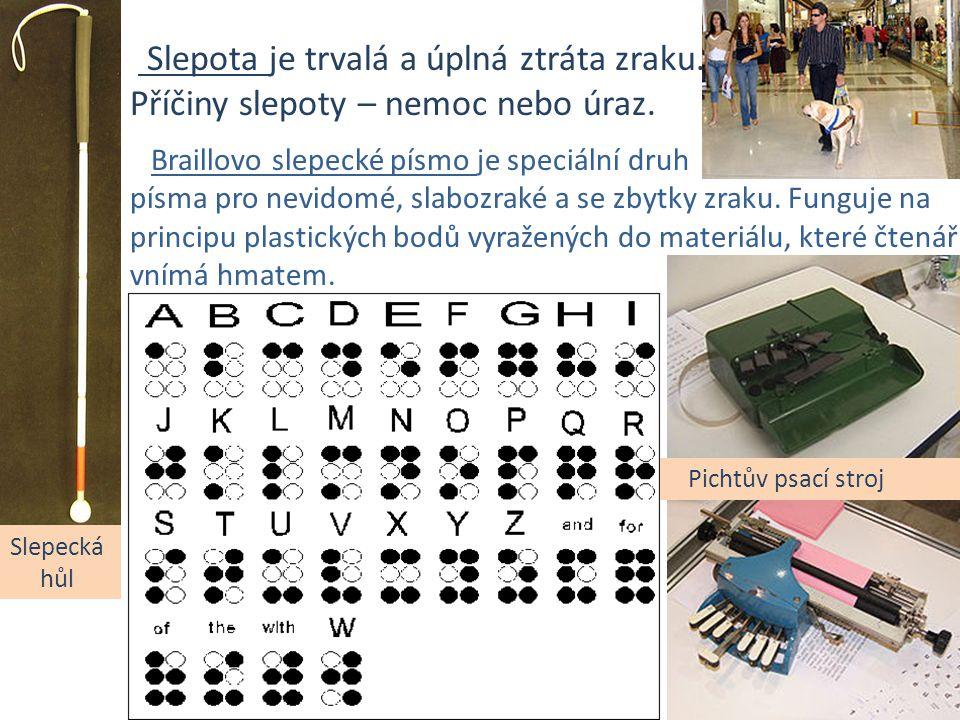 Braillovo slepecké písmo je speciální druh písma pro nevidomé, slabozraké a se zbytky zraku. Funguje na principu plastických bodů vyražených do materi