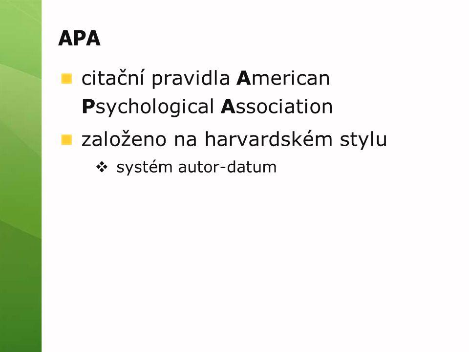 citační pravidla American Psychological Association založeno na harvardském stylu  systém autor-datum