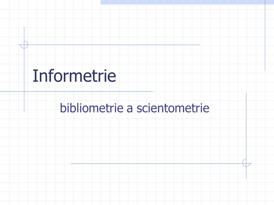 Informetrie bibliometrie a scientometrie