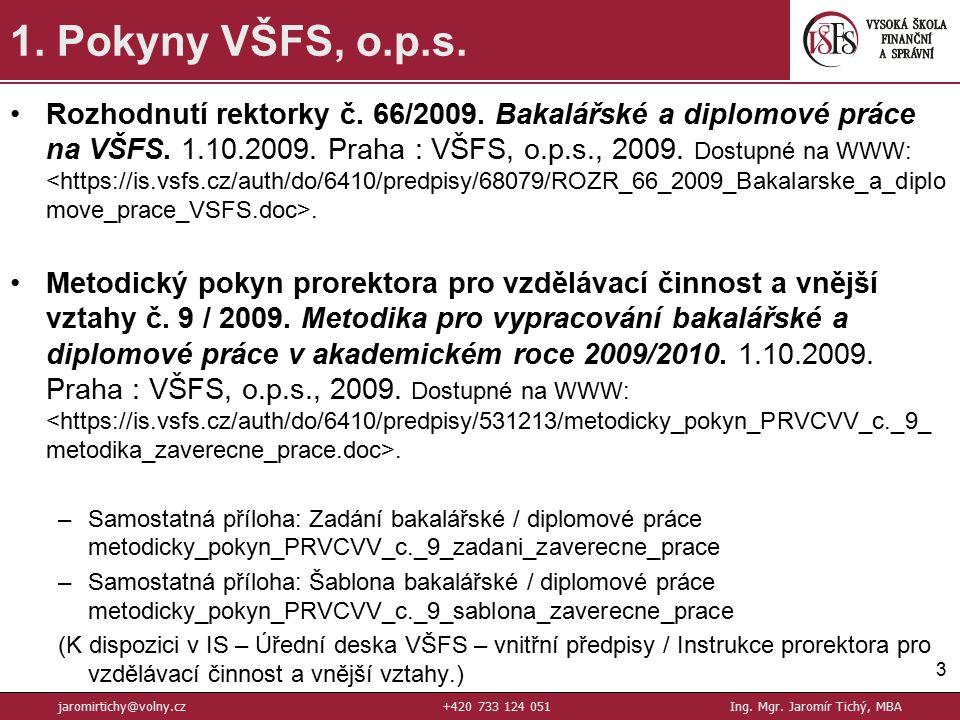 Rozhodnutí rektorky č.66/2009. Bakalářské a diplomové práce na VŠFS.