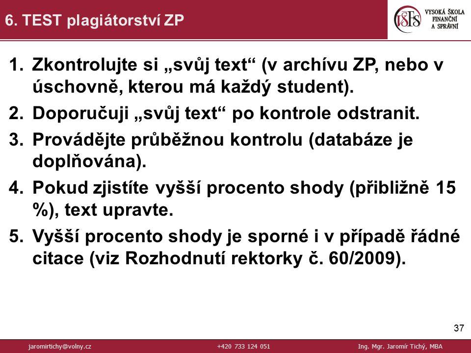 37 6.TEST plagiátorství ZP jaromirtichy@volny.cz+420 733 124 051Ing.