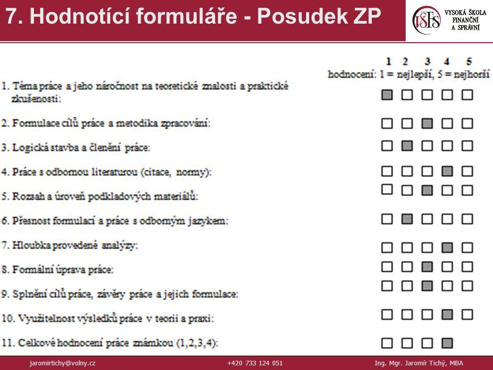39 7.Hodnotící formuláře - Posudek ZP jaromirtichy@volny.cz+420 733 124 051Ing.