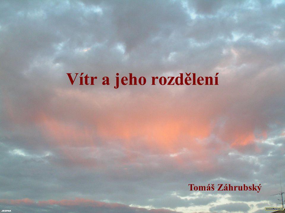 Vítr a jeho rozdělení Tomáš Záhrubský