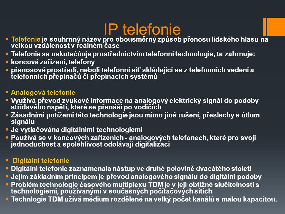 IP telefonie  Telefonie je souhrnný název pro obousměrný způsob přenosu lidského hlasu na velkou vzdálenost v reálném čase  Telefonie se uskutečňuje