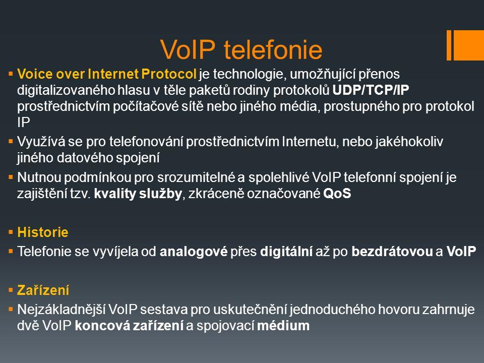VoIP telefonie  Voice over Internet Protocol je technologie, umožňující přenos digitalizovaného hlasu v těle paketů rodiny protokolů UDP/TCP/IP prost