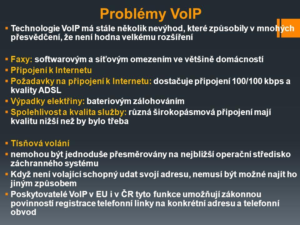 Problémy VoIP  Technologie VoIP má stále několik nevýhod, které způsobily v mnohých přesvědčení, že není hodna velkému rozšíření  Faxy: softwarovým
