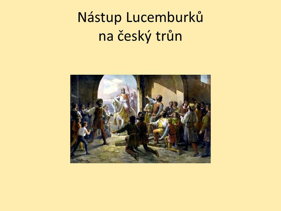 Nástup Lucemburků na český trůn