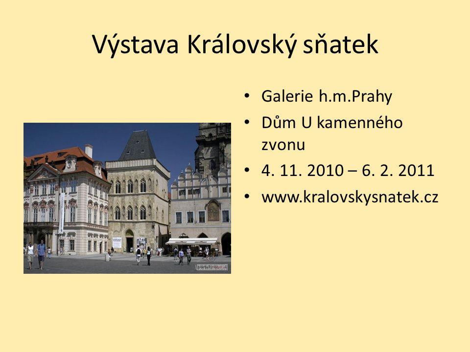 Výstava Královský sňatek Galerie h.m.Prahy Dům U kamenného zvonu 4.