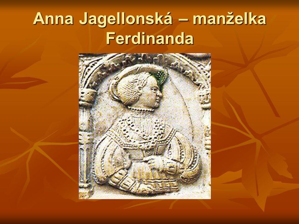 Anna Jagellonská – manželka Ferdinanda