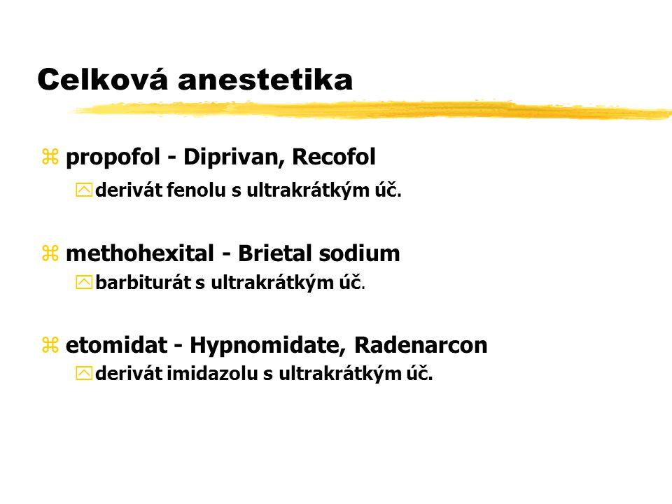 Celková anestetika zpropofol - Diprivan, Recofol yderivát fenolu s ultrakrátkým úč.