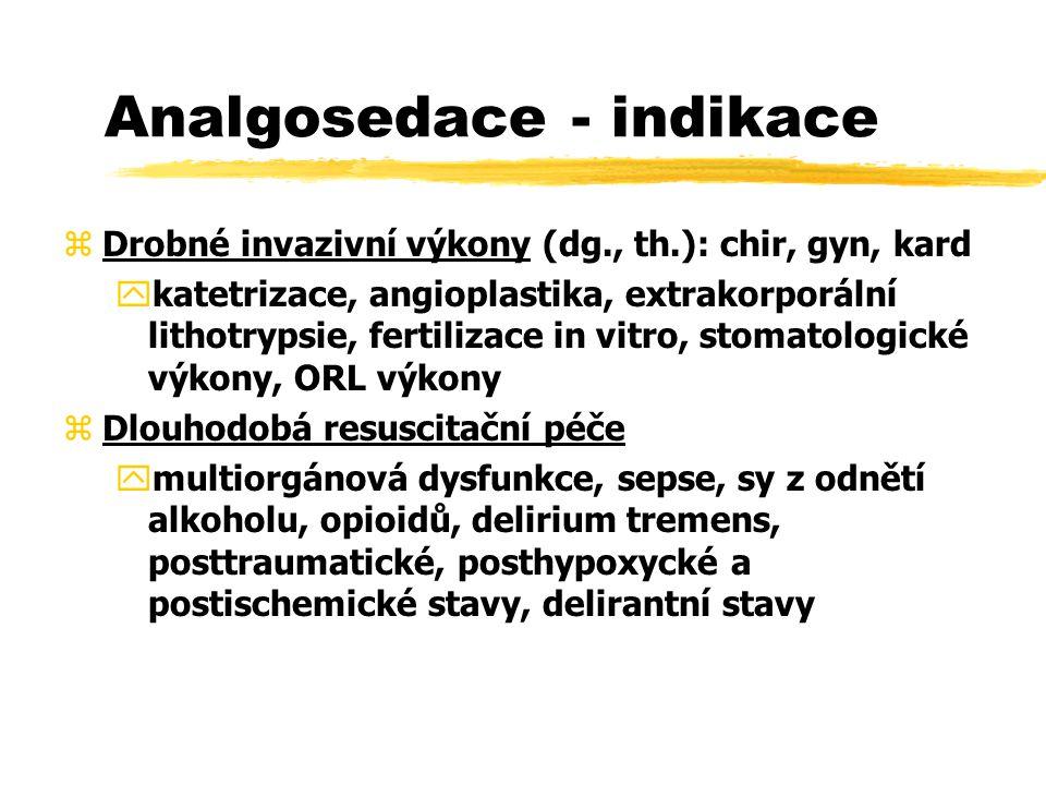 Analgosedace - indikace zDrobné invazivní výkony (dg., th.): chir, gyn, kard ykatetrizace, angioplastika, extrakorporální lithotrypsie, fertilizace in vitro, stomatologické výkony, ORL výkony zDlouhodobá resuscitační péče ymultiorgánová dysfunkce, sepse, sy z odnětí alkoholu, opioidů, delirium tremens, posttraumatické, posthypoxycké a postischemické stavy, delirantní stavy