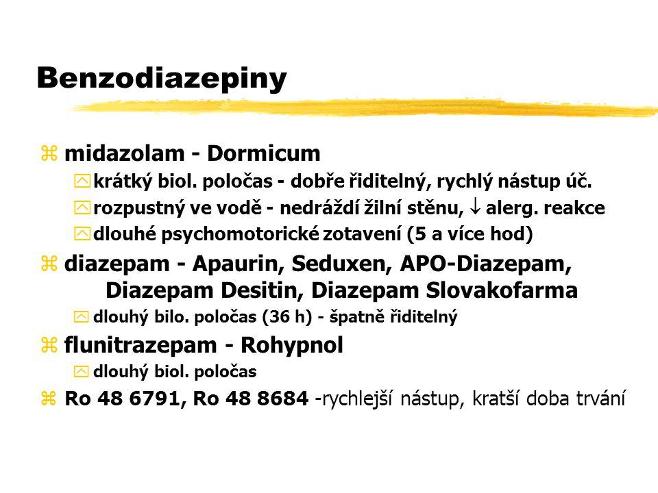 Benzodiazepiny zmidazolam - Dormicum ykrátký biol.