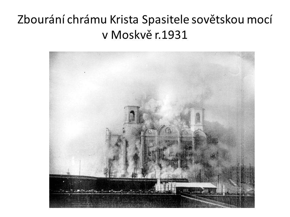 Zbourání chrámu Krista Spasitele sovětskou mocí v Moskvě r.1931