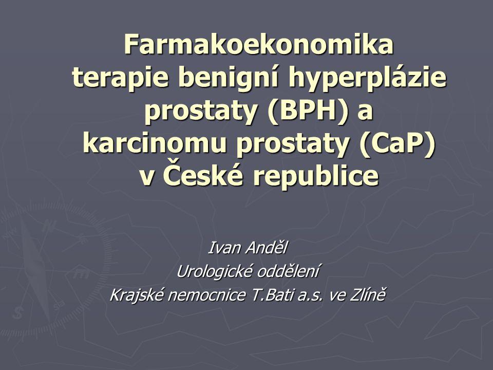 Farmakoekonomika terapie benigní hyperplázie prostaty (BPH) a karcinomu prostaty (CaP) v České republice Ivan Anděl Urologické oddělení Krajské nemocn