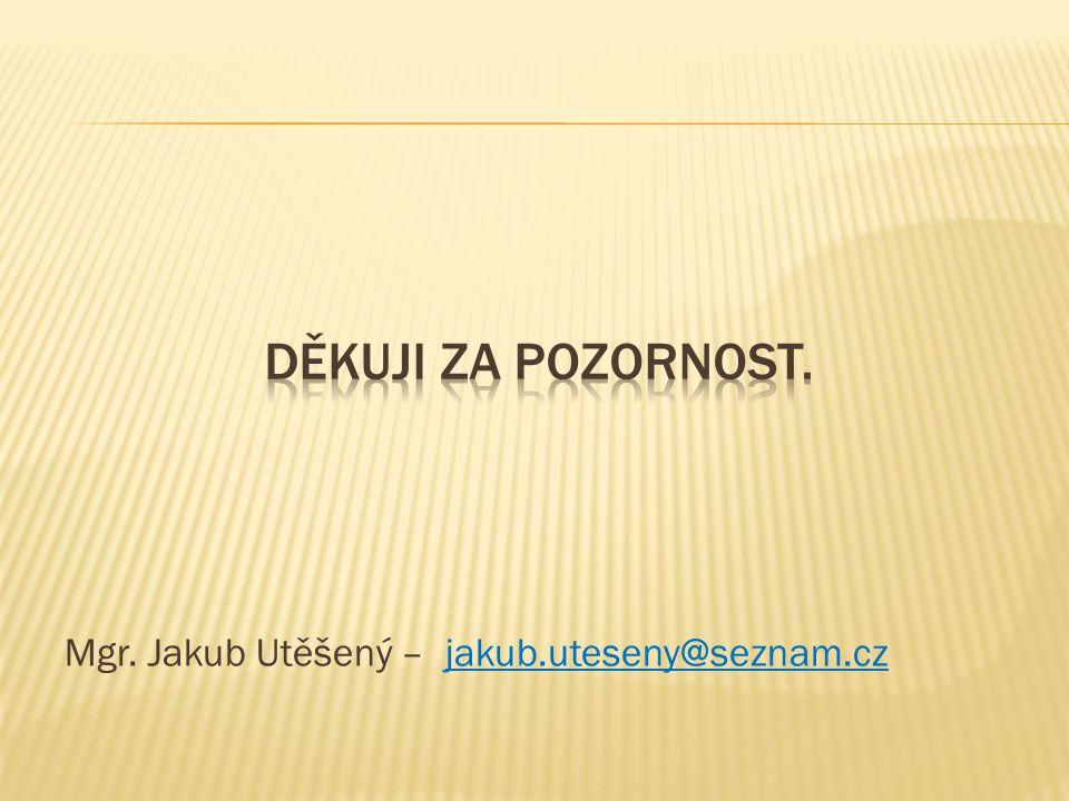 Mgr. Jakub Utěšený – jakub.uteseny@seznam.cz