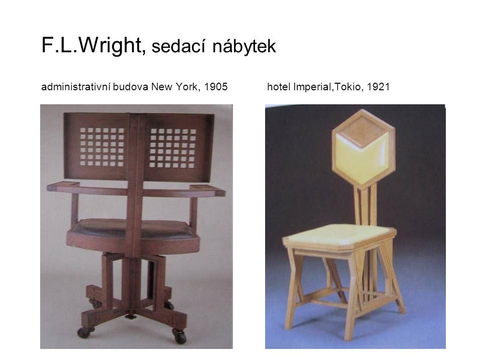 F.L.Wright, sedací nábytek administrativní budova New York, 1905 hotel Imperial,Tokio, 1921