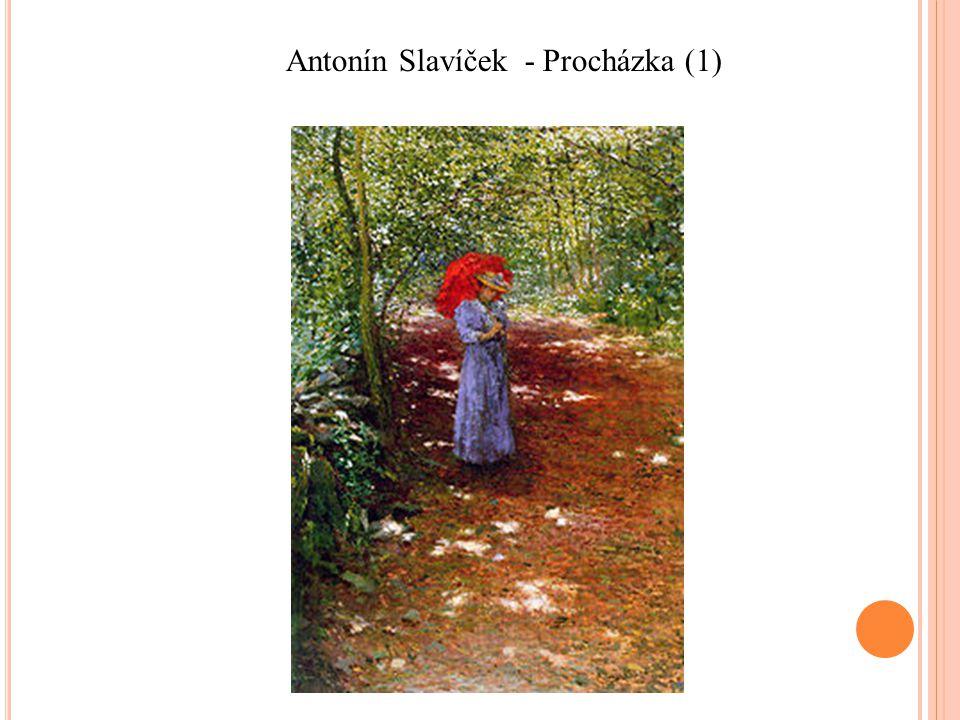 Antonín Slavíček - Procházka (1)