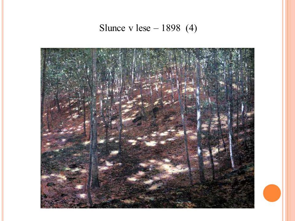 Slunce v lese – 1898 (4)