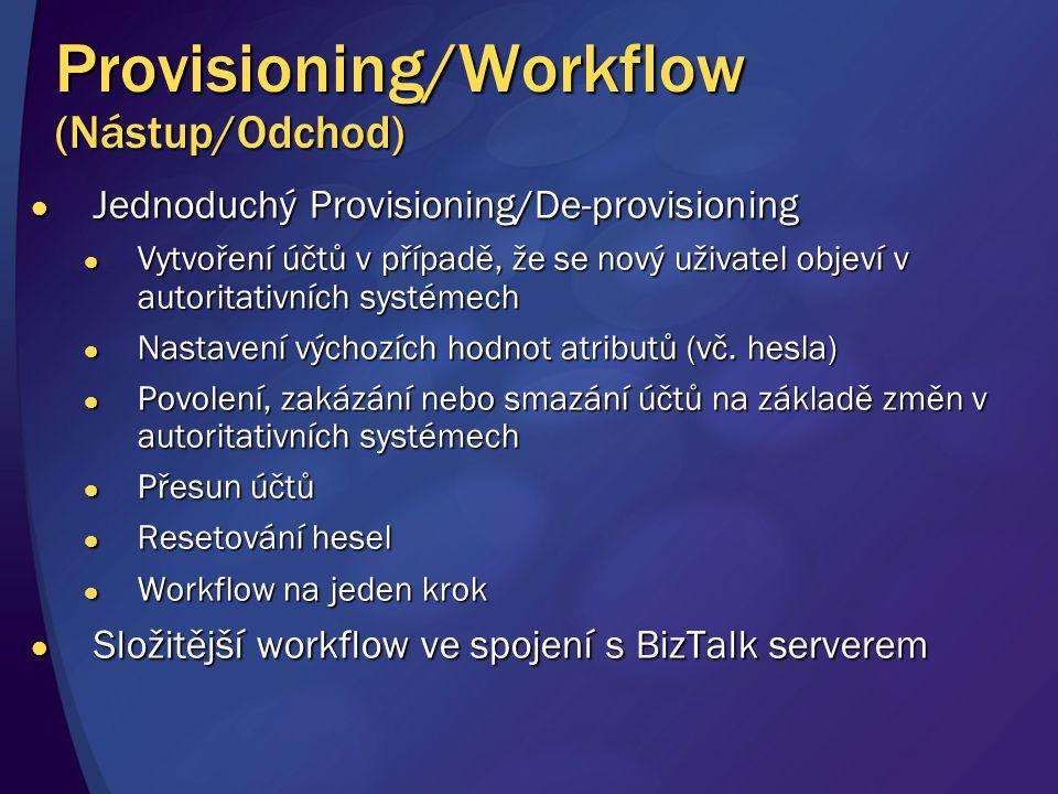 Provisioning/Workflow (Nástup/Odchod) Jednoduchý Provisioning/De-provisioning Jednoduchý Provisioning/De-provisioning Vytvoření účtů v případě, že se nový uživatel objeví v autoritativních systémech Vytvoření účtů v případě, že se nový uživatel objeví v autoritativních systémech Nastavení výchozích hodnot atributů (vč.