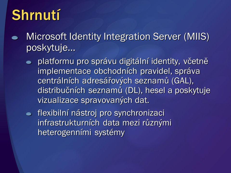 Shrnutí Microsoft Identity Integration Server (MIIS) poskytuje… platformu pro správu digitální identity, včetně implementace obchodních pravidel, správa centrálních adresářových seznamů (GAL), distribučních seznamů (DL), hesel a poskytuje vizualizace spravovaných dat.