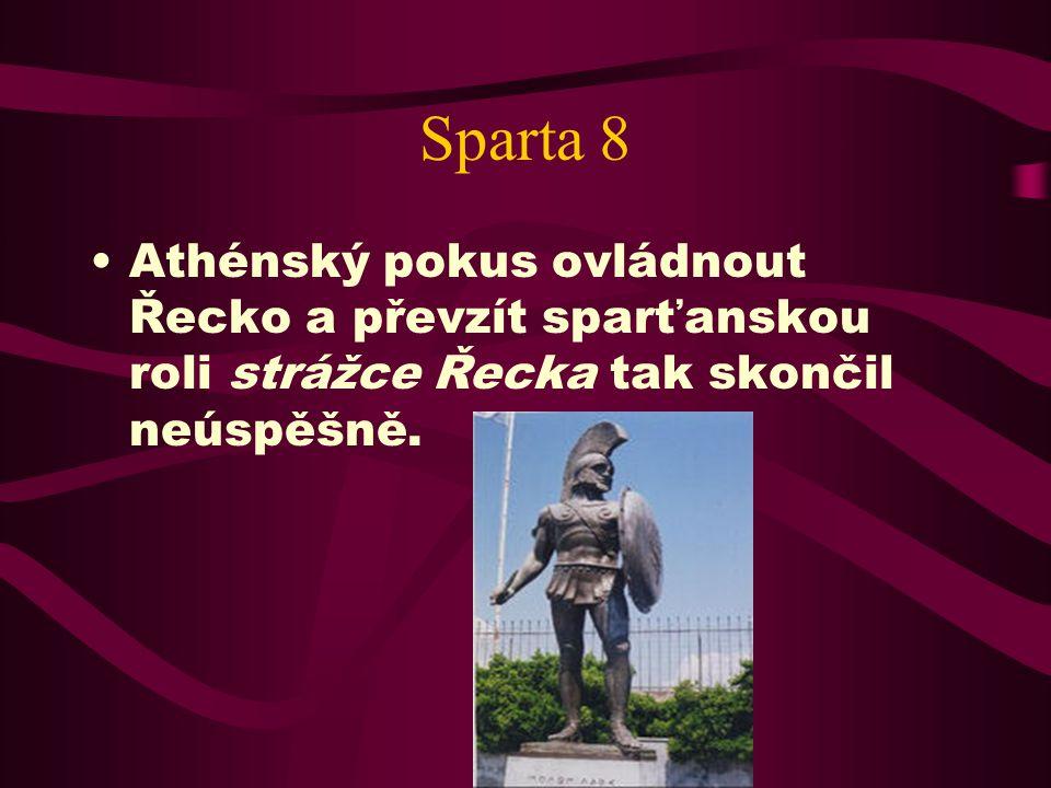 Série konfliktů mezi těmito dvěma státy, které vyústily zánikem athénské říše, se nazývají peloponéskou válkouathénské říšepeloponéskou válkou
