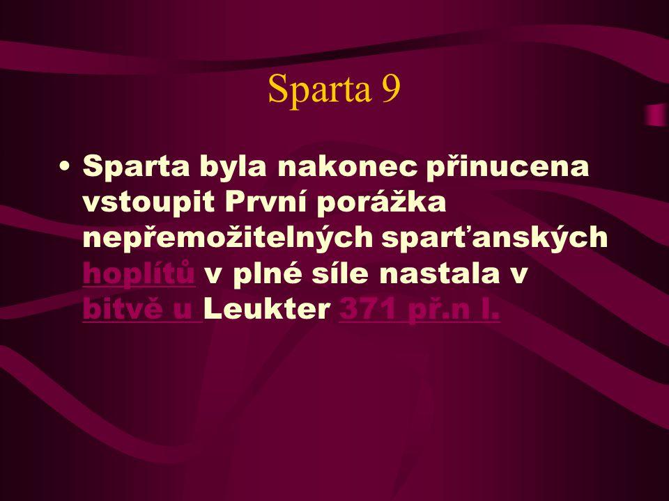 Sparta 8 Athénský pokus ovládnout Řecko a převzít sparťanskou roli strážce Řecka tak skončil neúspěšně.