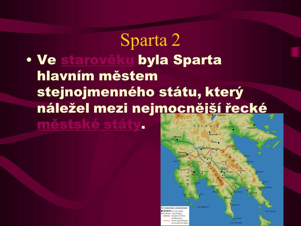 Sparta 1 Sparta je město v jižním Řecku.Řecku