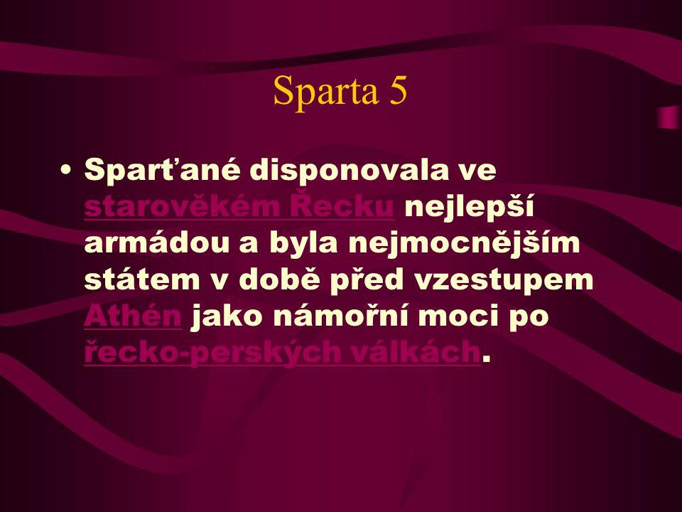 Sparta 4 Na Peloponéském poloostrově se Sparta postupem času stala dominující vojenskou a politickou mocností.Peloponéském poloostrově