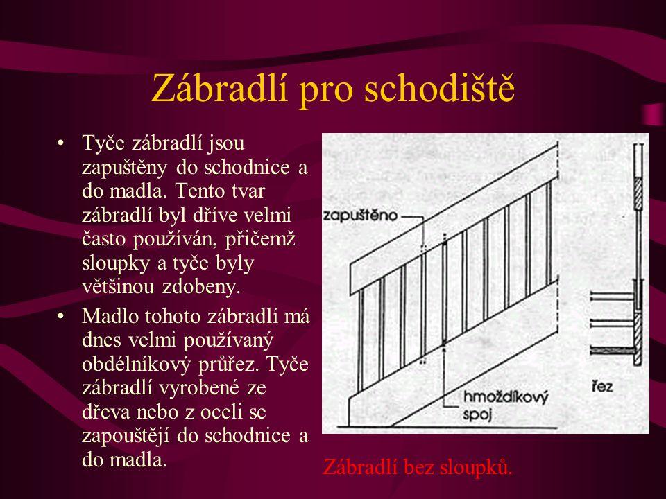 Zábradlí pro schodiště Příklady : Sloupek zábradlí se začepuje do plného stupně a spojí se se schodnicí sloupkovým vrutem nebo zalomeným závěsem. Madl