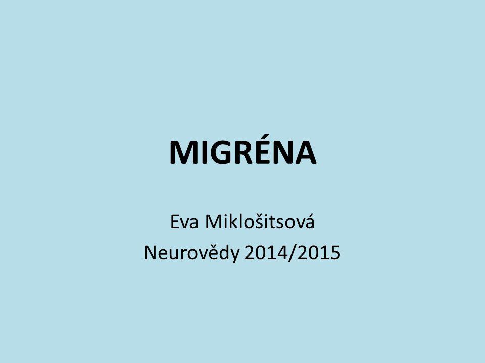 MIGRÉNA Eva Miklošitsová Neurovědy 2014/2015