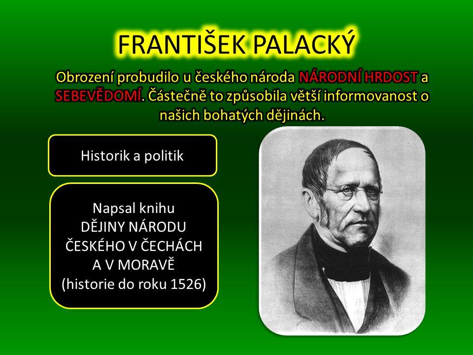 Napsal knihu DĚJINY NÁRODU ČESKÉHO V ČECHÁCH A V MORAVĚ (historie do roku 1526) Historik a politik