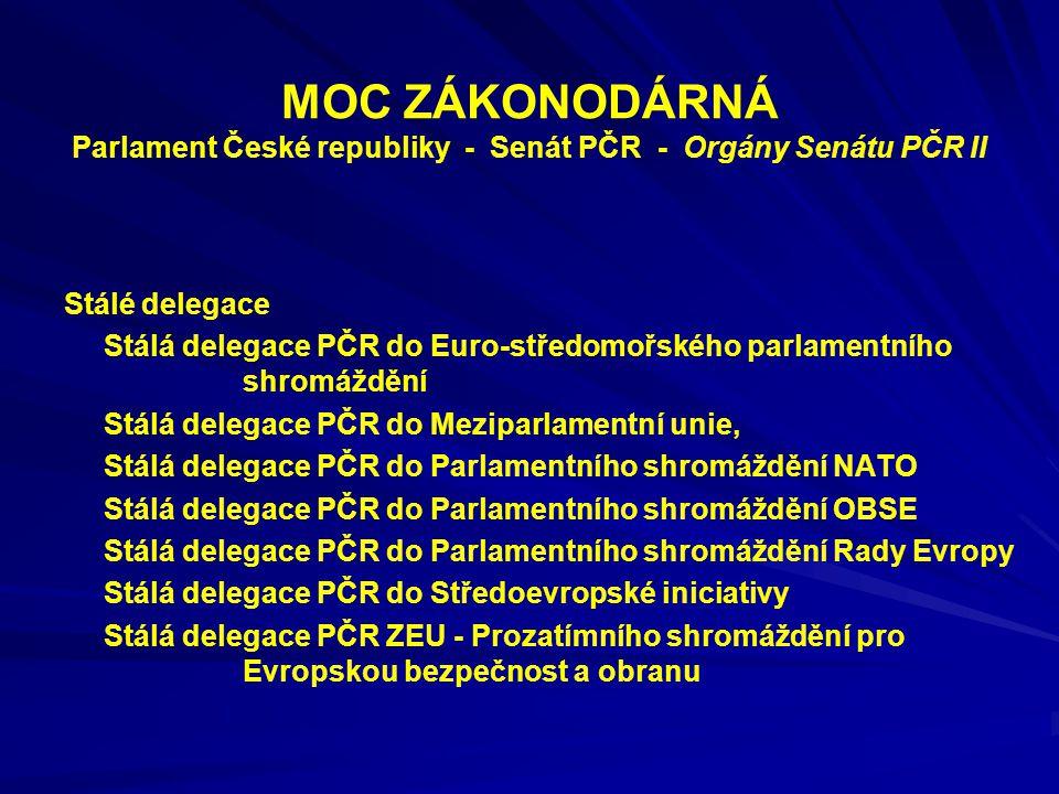 MOC ZÁKONODÁRNÁ Parlament České republiky - Senát PČR - Orgány Senátu PČR II Stálé delegace Stálá delegace PČR do Euro-středomořského parlamentního sh