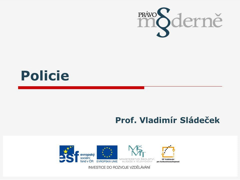 Policie Prof. Vladimír Sládeček