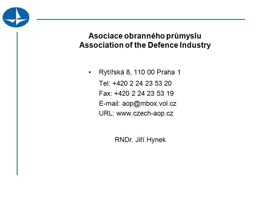 Asociace obranného průmyslu Association of the Defence Industry Rytířská 8, 110 00 Praha 1 Tel: +420 2 24 23 53 20 Fax: +420 2 24 23 53 19 E-mail: aop@mbox.vol.cz URL: www.czech-aop.cz RNDr.