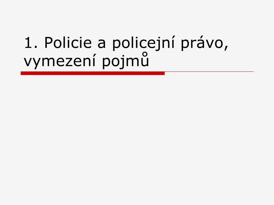 Pojem policie - pojem (slovo) policie je původem spojováno -- s řeckým POLITEIA -- příp.