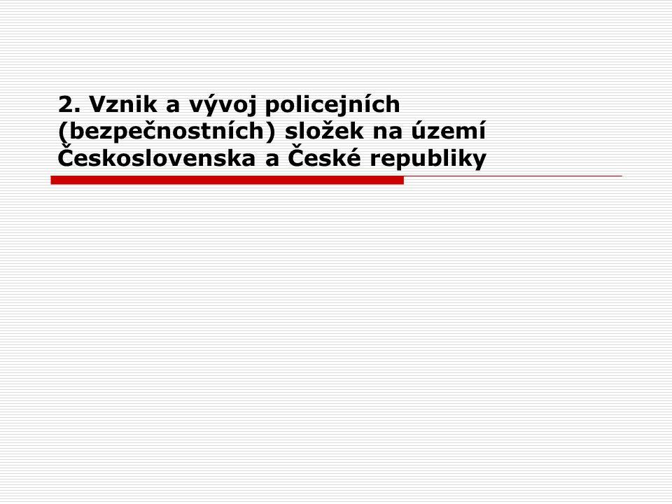 2. Vznik a vývoj policejních (bezpečnostních) složek na území Československa a České republiky