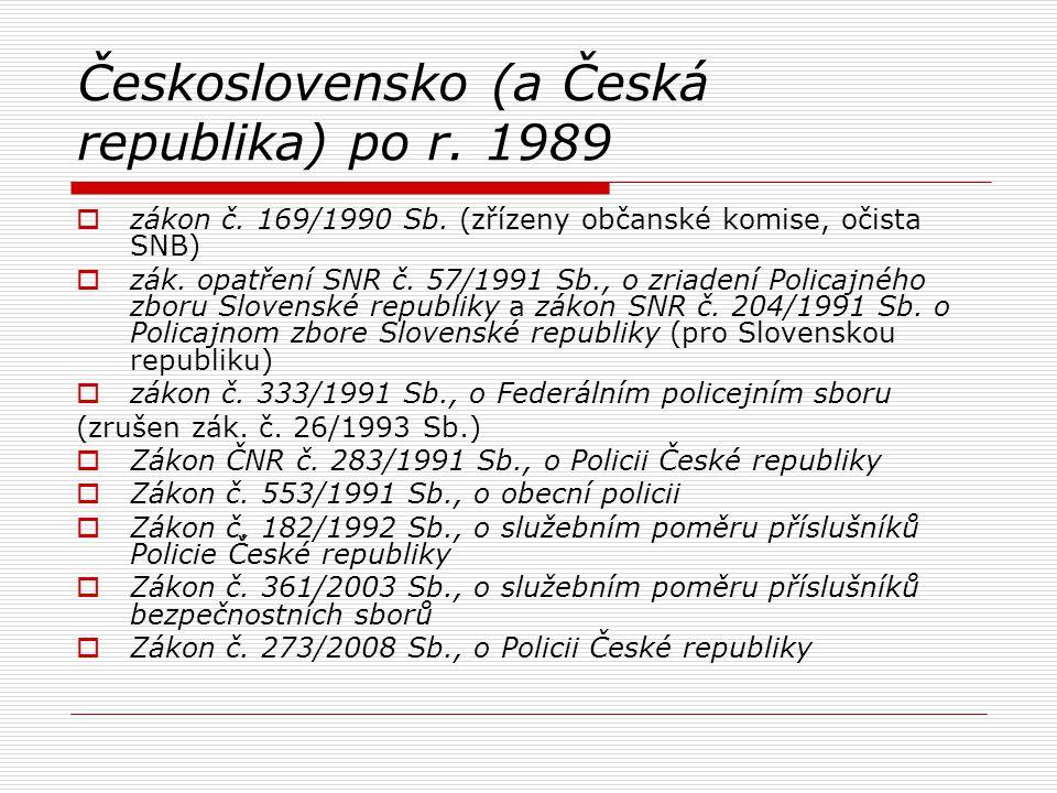 Československo (a Česká republika) po r. 1989  zákon č. 169/1990 Sb. (zřízeny občanské komise, očista SNB)  zák. opatření SNR č. 57/1991 Sb., o zria