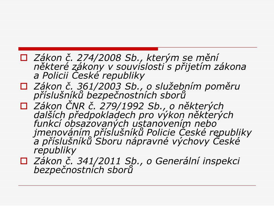  Zákon č. 274/2008 Sb., kterým se mění některé zákony v souvislosti s přijetím zákona a Policii České republiky  Zákon č. 361/2003 Sb., o služebním