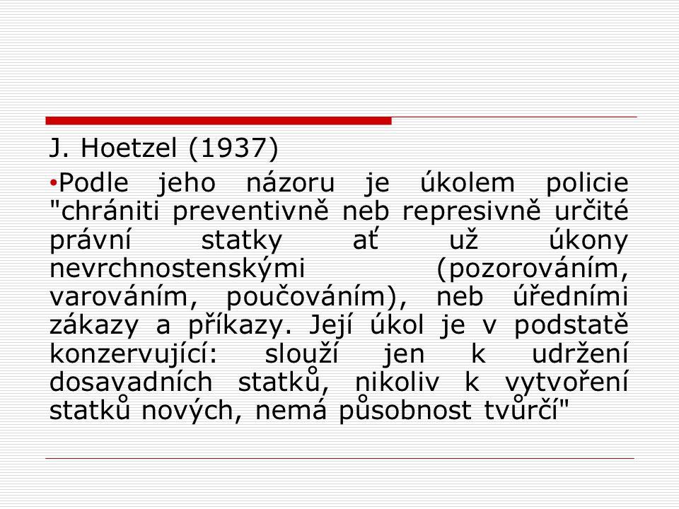 Policejní ředitelství  policejní ředitel podřízen zemskému šéfovi (místodržiteli) a zároveň policejnímu a cenzurnímu dvorskému úřadu ve Vídni  pravomoc sice jen v rámci města, ale zpravodajsky působilo po celé zemi  součástí policejního úřadu policejní sbor  30.