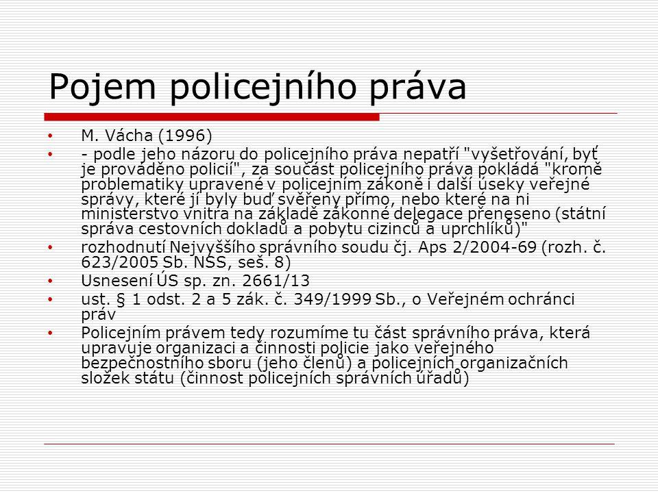  Státní policie:  úkoly: pečovat o veřejnou bezpečnost a vnitřní klid, starati se o bezpečnost osob a majetku udržovat veřejný řád a vést v patrnosti obyvatelstvo a cizince  zákon č.