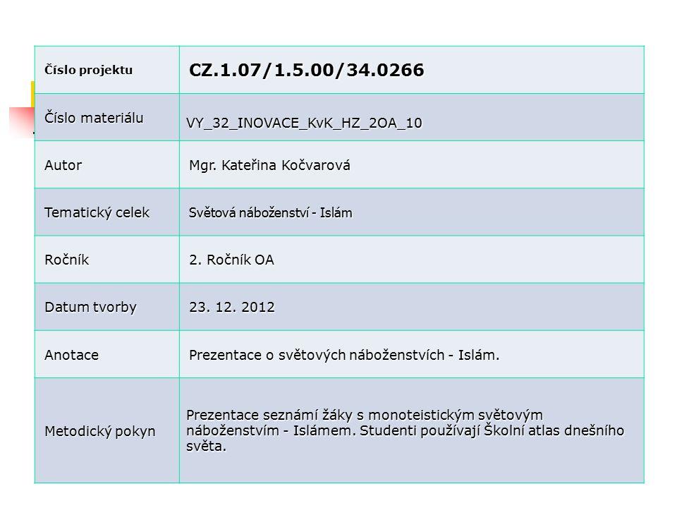 Číslo projektu CZ.1.07/1.5.00/34.0266 Číslo materiálu VY_32_INOVACE_KvK_HZ_2OA_10 Autor Mgr.