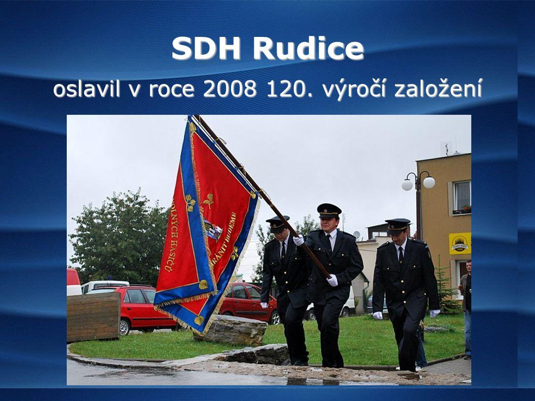 SDH Rudice oslavil v roce 2008 120. výročí založení