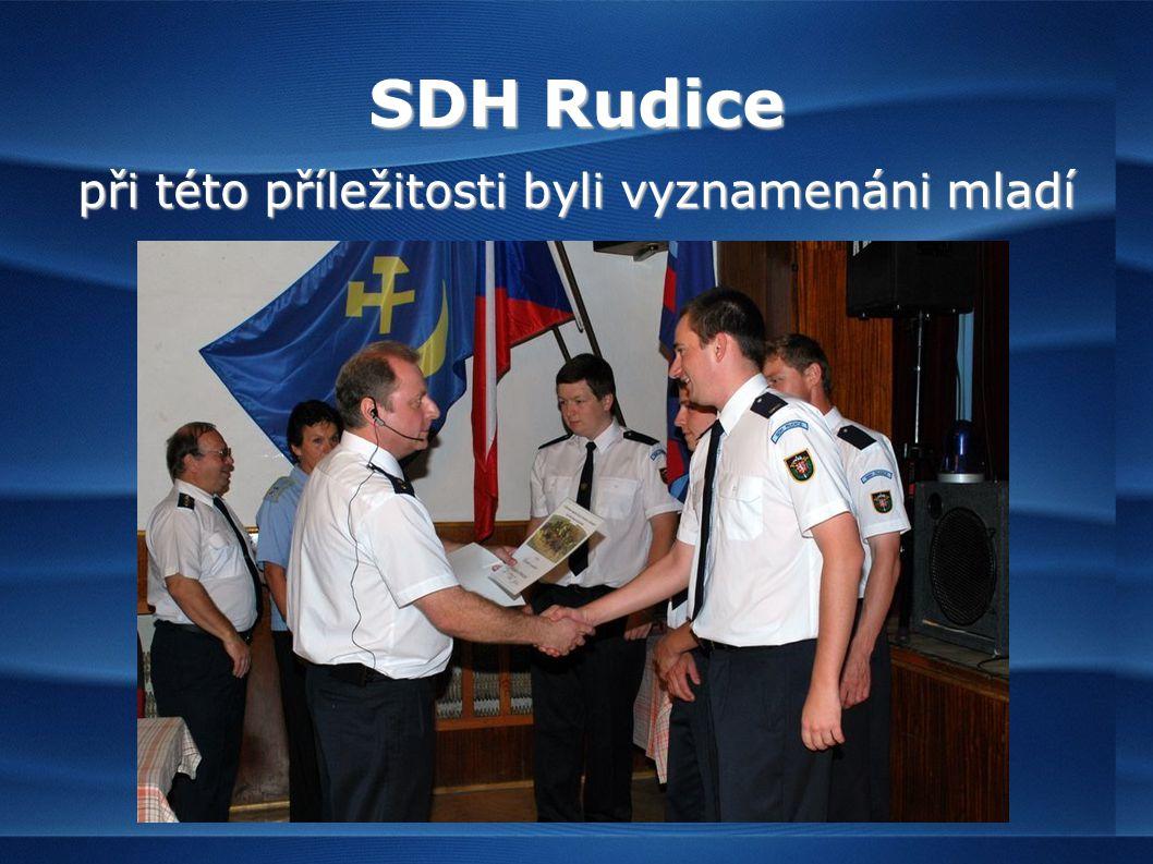SDH Rudice při této příležitosti byli vyznamenáni mladí