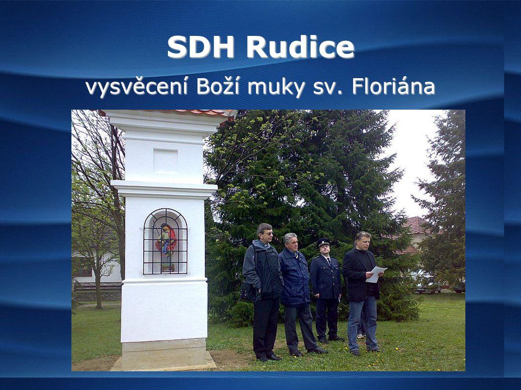 SDH Rudice vysvěcení Boží muky sv. Floriána