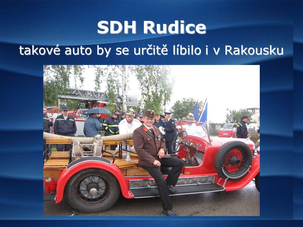 SDH Rudice takové auto by se určitě líbilo i v Rakousku