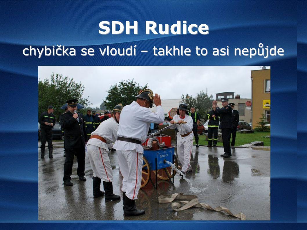 SDH Rudice chybička se vloudí – takhle to asi nepůjde