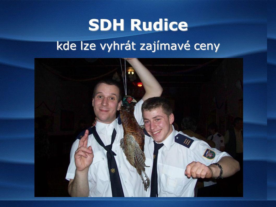 SDH Rudice kde lze vyhrát zajímavé ceny