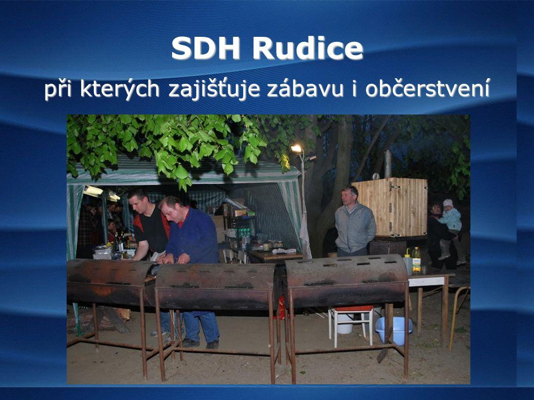 SDH Rudice při kterých zajišťuje zábavu i občerstvení